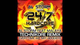 AL STORM feat MALAYA - EVERYTIME WE SAY GOODBYE (TECHNIKORE REMIX)