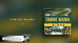 B-Rad - Tamine Waima