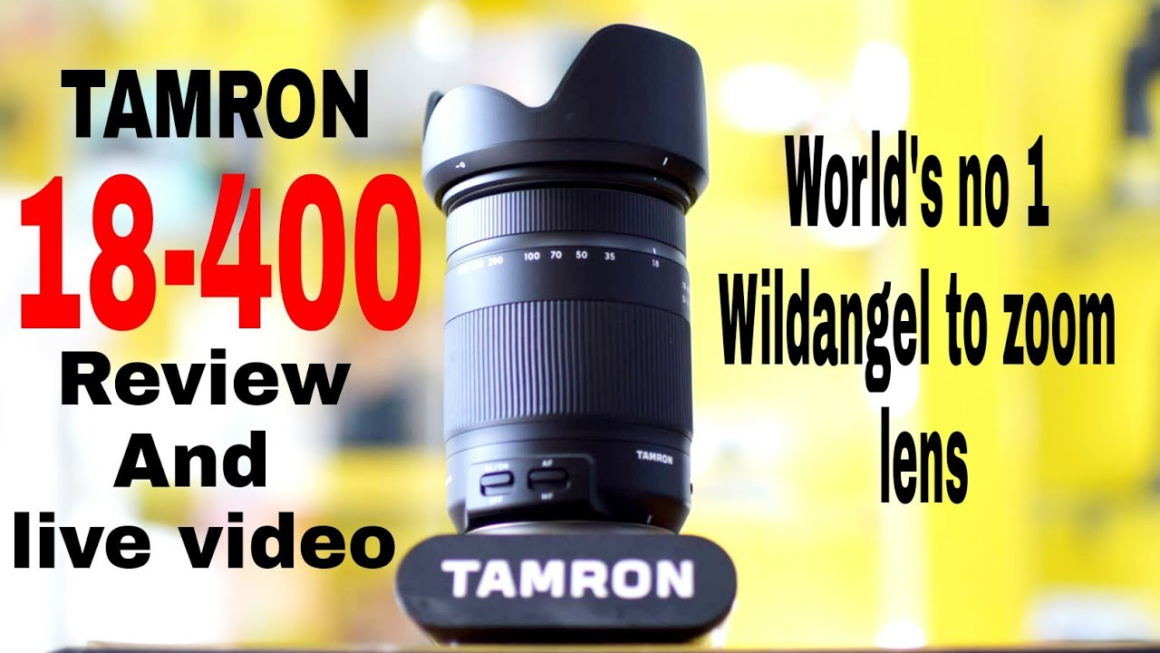 NEW TAMRON 18-400 F3.5-6.3 Review and live video test