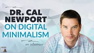 Dr. Cal Newport on Digital Minimalism - What it is & Why it Matters | Afford Anything (Audio-Only)
