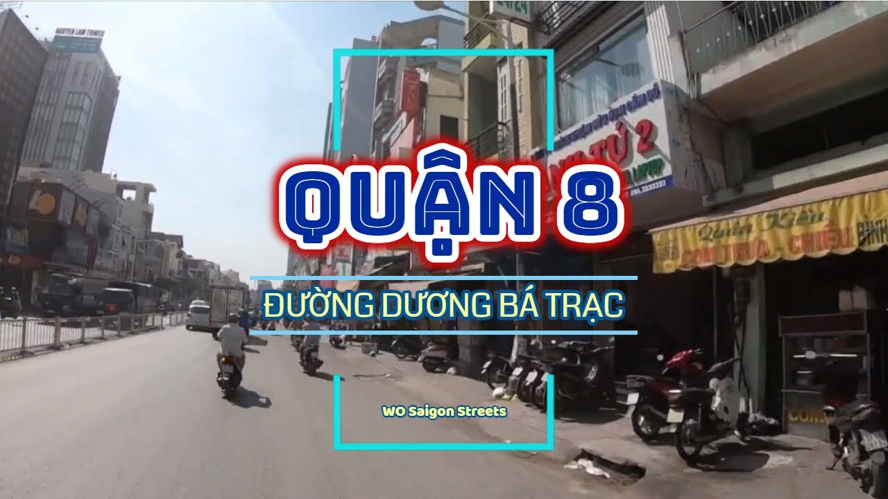 Đường Phố Sài Gòn | ĐƯỜNG DƯƠNG BÁ TRẠC, QUẬN 8 | Thành Phố Hồ Chí Minh