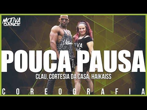 Pouca Pausa - Clau Cortesia Da Casa Haikaiss  Motiva Dance Coreografia