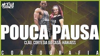 Baixar Pouca Pausa - Clau, Cortesia Da Casa, Haikaiss | Motiva Dance (Coreografia)
