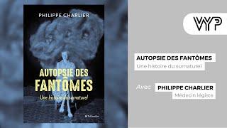 VYP avec Philippe Charlier, médecin légiste, anthropologue, archéologue et auteur