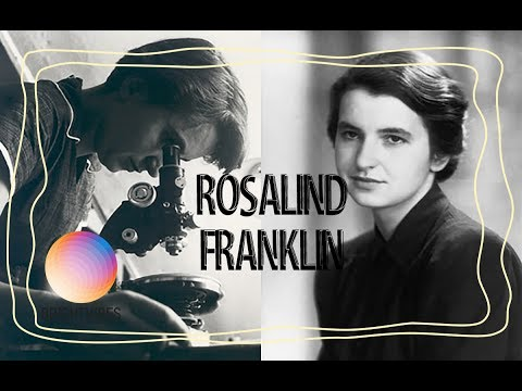 Rosalind Franklin: The unsung hero of DNA