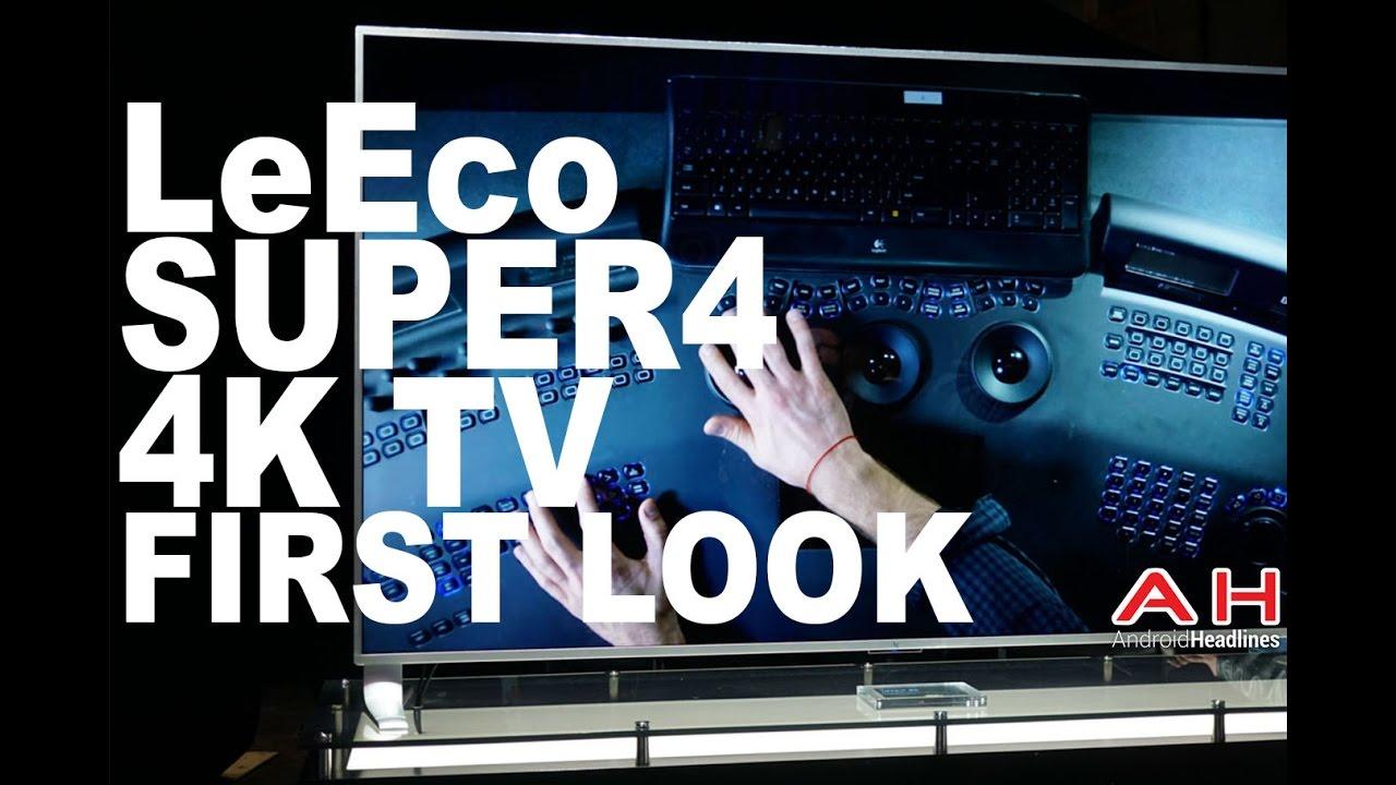 LeEco Super4 4K HDR TVs First Look
