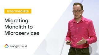 Migrating from a Monolith to Microservices (Cloud Next '19)