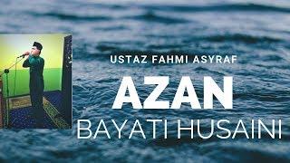 Beautiful Adhan  Bayati Husaini Ustaz Fahmi Asyraf.