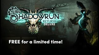 Shadowrun Returns - Free Today! - (Turn Based Tactical Game)