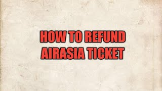 How to refund your air ticket from AirAsia