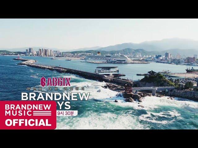 AB6IX (에이비식스) REALITY SHOW 'BRANDNEWBOYS' TRAILER #7