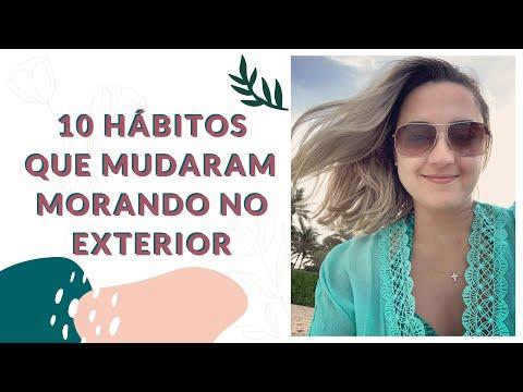 10 HÁBITOS QUE MUDARAM MORANDO FORA DO BRASIL