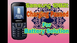 1 Samsung E1282t charging paused for battery durability problem solution  by Naam Tecnology