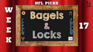 NFL Best Bets Week 17 - Bagels and Locks Ep 17