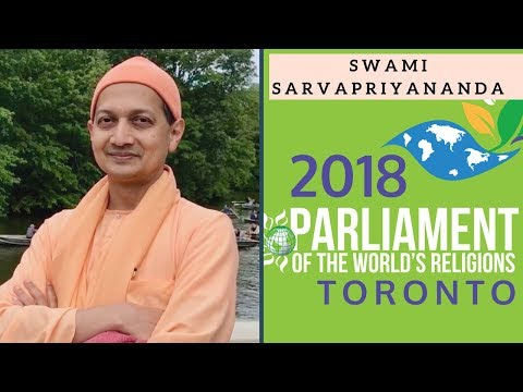 Swami Sarvapriyananda | Parliament of the World's Religions | Toronto, 2018