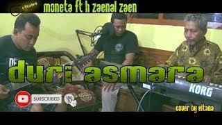 Download Lagu DURI ASMARA - Moneta ft H zaenal zaen (cover guitar - vocal) by: ELTANA mp3
