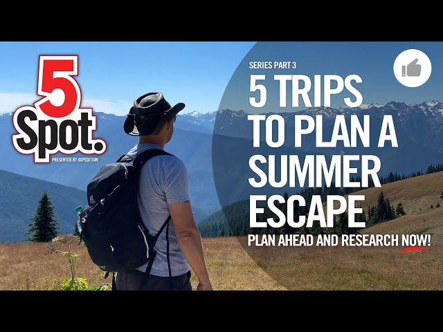 5 GREAT SUMMER TRIP IDEAS - 5Spot by 4XPEDITION