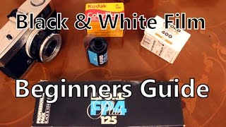 Beginners Guide 35mm Black and White Film - Which One To Buy?