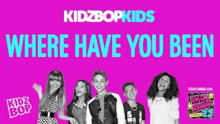 KIDZ BOP Kids - Where Have You Been (KIDZ BOP 23)