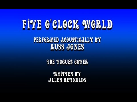 Five o'Clock World (w-lyrics) - Russ Jones (acoustic Vogues cover)