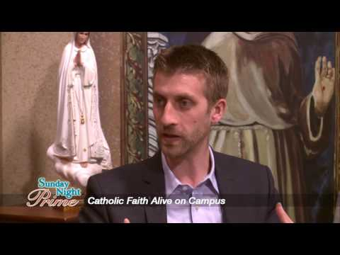 Sunday Night Prime - 2017-06-11 - Catholic Faith Alive On Campus