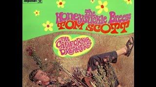 Tom Scott The California Dreamers-The Honeysuckle Breeze FULL