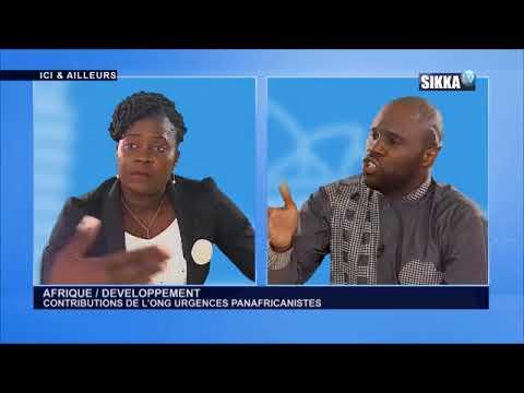 ICI & AILLEURS DU 14 10 17 / AFRIQUE/DEVELOPPEMENT  CONTRIBUTIONS DE L'ONG URGENCES PANAFRICANISTES