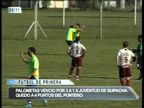 PALOMETAS 3   JUVENTUD SUIPACHA 1   GOLES   FUTBOL DE PRIMERA