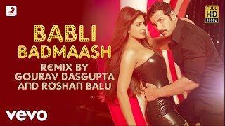 Babli Badmaash Best Remix - Shootout At Wadala|Priyanka, John Abraham|Sunidhi Chauhan