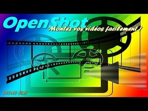 Comment installer et monter vos vidéos avec OpenShot ?