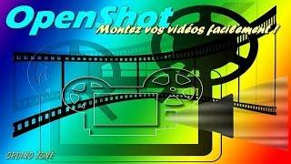 [Tuto] * OpenShot: Logiciel Gratuit De Montage Vidéo (Installation & Test)