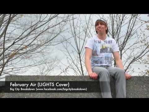 February Air (LIGHTS Cover) - Big City Breakdown
