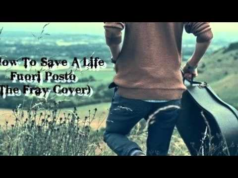 Fuori Posto - How To Save A Life (Mp3 Link)