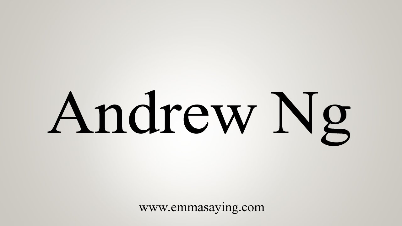 How to Pronounce Andrew Ng