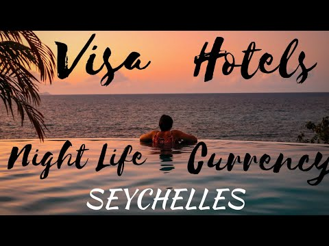 10 Things to Know before travelling to Seychelles- VISA |Hotels| Shopping | Night Life