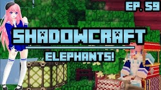 Elephants! | ShadowCraft | Ep. 59