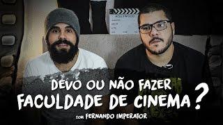 DEVO OU NÃO FAZER FACULDADE DE CINEMA (com Fernando Imperator)