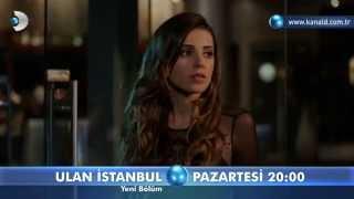 Ulan İstanbul 11.Bölüm Fragmanı-2