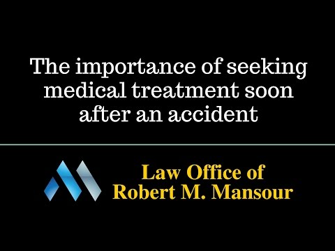 Valencia CA Car Wreck Attorney warns: Get treatment right away after your car accident