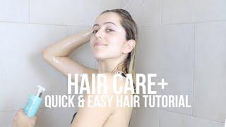 HAIR CARE + QUICK & EASY HAIR TUTORIAL