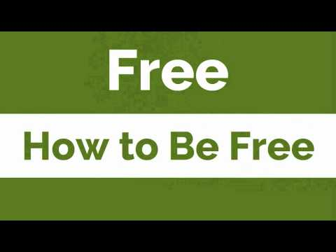 Free - How to be Free