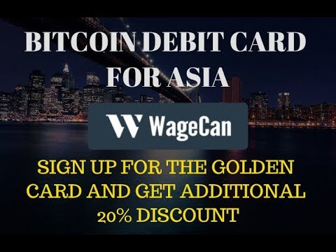 WAGECAN GOLDEN BITCOIN DEBIT CARD- FOR SINGAPORE ASIA and THE WORLD Get 20% Discount.