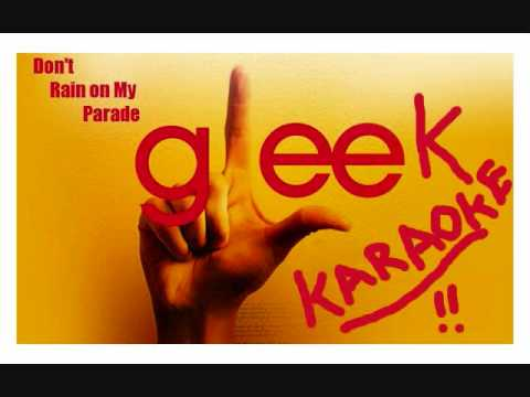 Don't Rain on My Parade Glee Karaoke (Lyrics)
