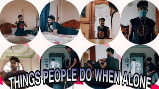 Things All People  Do When Alone - Sigdel Comedy Show