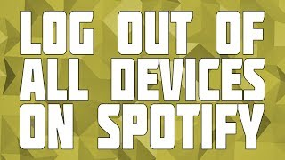 how-to-logout-of-everywhere-on-spotify-log-off-all-spotify-devices