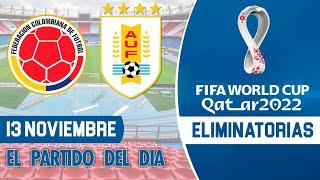 Eliminatorias Qatar 2022 - COLOMBIA vs URUGUAY | Jornada 3