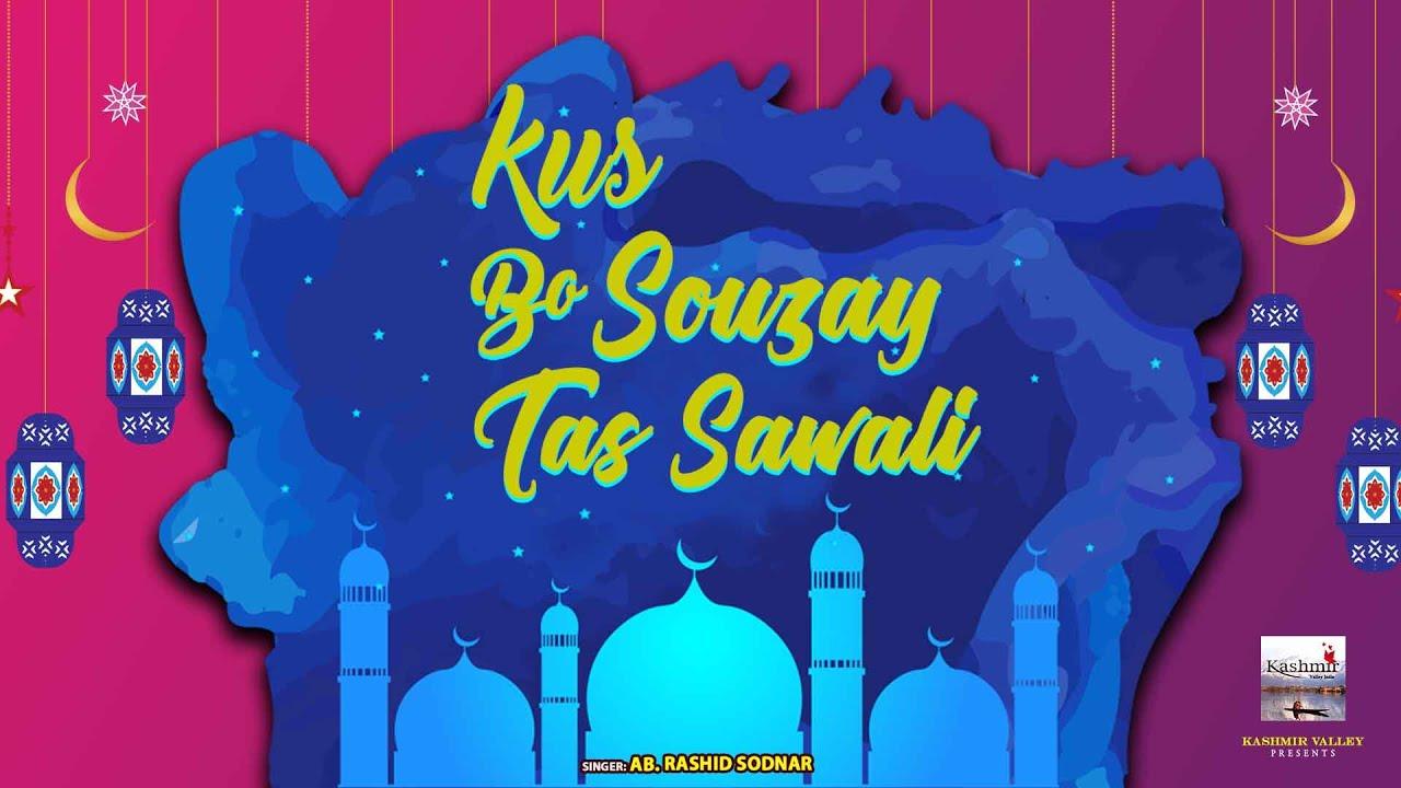 Kus bo Souzay tas Sawali ll Superhit Kashmir Naat  ll AAWARE KURTHAS ll AB. RASHID SODNAR