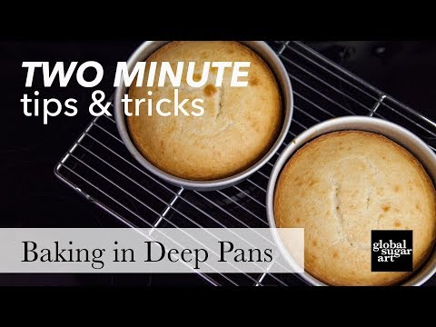 Baking Cake in Deep Pans | Two Minute Tips & Tricks | Global Sugar Art