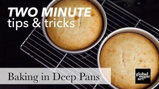 Baking Cake in Deep Pans | Two Minute Tips & Tricks | Global Sugar Art