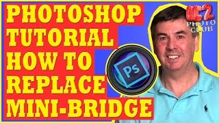Photoshop Tutorial: How to Replace Mini Bridge
